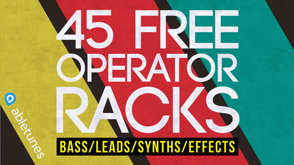 45 Free Operator Racks For Ableton Live :: Abletunes Blog