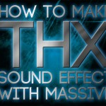 How to Make THX Sound Effect with Massive