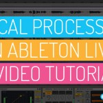 Vocal Processing in Ableton Live [Video Tutorial]