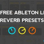 60 Free Ableton Live Reverb Presets
