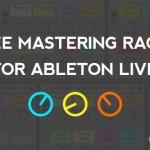 Free Mastering Racks for Ableton Live 9